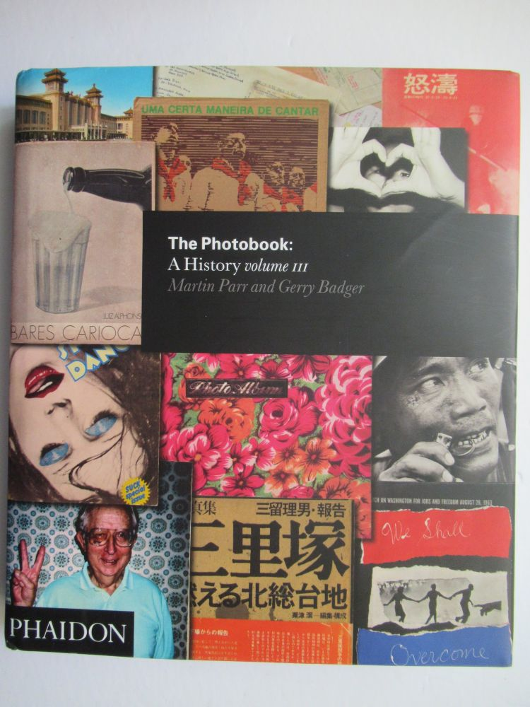 THE PHOTOBOOK, A HISTORY. Volume III. Martin Parr, Gerry Badger.