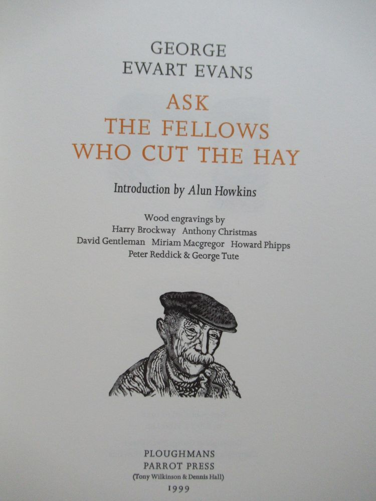 ASK THE FELLOWS WHO CUT THE HAY. George Ewart Evans.