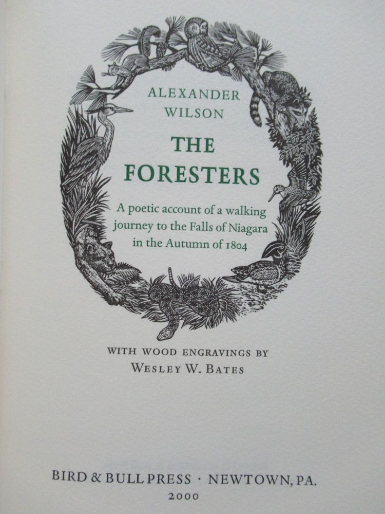 THE FORESTERS, A poetic account of a walking journey to the Falls of Niagara in the Autumn of 1804. Alexander Wilson.