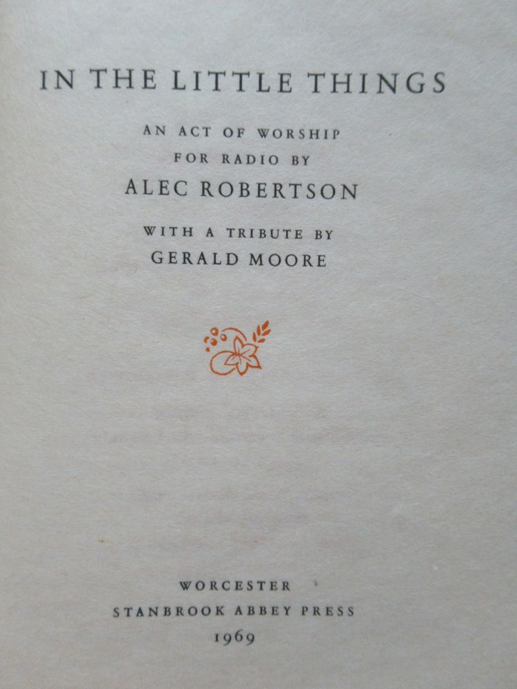IN THE LITTLE THINGS:. Alec Robertson.
