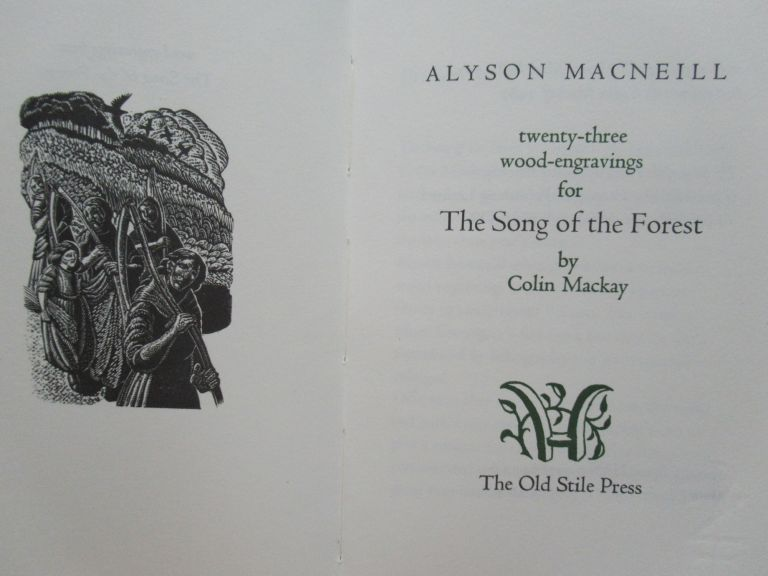 TWENTY-THREE WOOD-ENGRAVINGS FOR THE SONG OF THE FOREST. Alyson Macneill, Colin. The song of the forest Mackay.