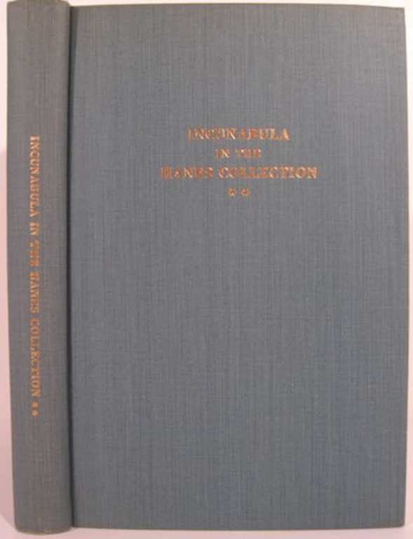 INCUNABULA IN THE HANES COLLECTIONS OF THE LIBRARY OF THE UNIVERSITY OF NORTH CAROLINA. Olan V. Cook.