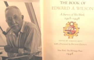 THE BOOK OF EDWARD A. WILSON, A SURVEY OF HIS WORK 1916-1948. Norman Kent, ed