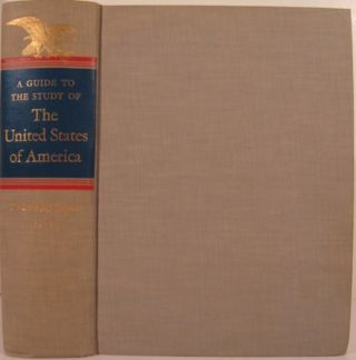 A GUIDE TO THE STUDY OF THE UNITED STATES OF AMERICA. Donald H. Mugridge, Blanche P. McCrum