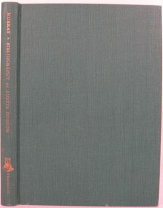 A BIBLIOGRAPHY OF AUSTIN DOBSON. Francis Edwin Murray