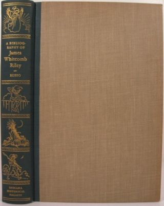 A BIBLIOGRAPHY OF JAMES WHITCOMB RILEY. Anthony J. Russo, Dorothy R. Russo
