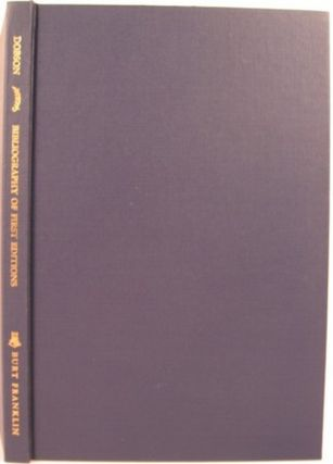 A BIBLIOGRAPHY OF THE FIRST EDITIONS OF PUBLISHED AND PRIVATELY PRINTED BOOKS AND PAMPHLETS BY...