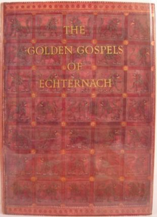 THE GOLDEN GOSPELS OF ECHTERNACH, CODEX AUREUS EPTERNACENSIS. Peter Metz