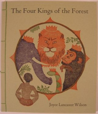 THE FOUR KINGS OF THE FOREST. Joyce Lancaster Wilson