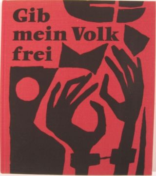 GIB MEIN VOLK FREI:. James Weldon Johnson