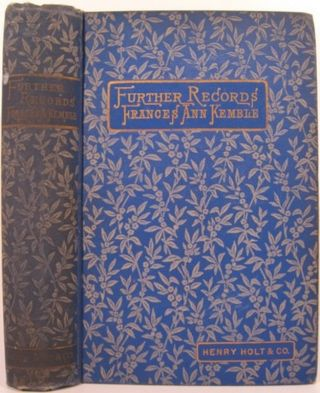 FURTHER RECORDS 1848-1883:. Frances Anne Kemble
