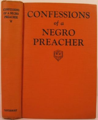 CONFESSIONS OF A NEGRO PREACHER. Opie Read