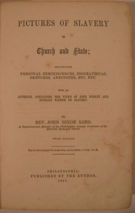 PICTURES OF SLAVERY IN CHURCH AND STATE:. John Dixon Long