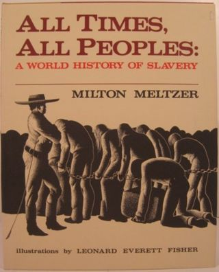ALL TIMES, ALL PEOPLES:. Milton Meltzer