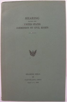 HEARING BEFORE THE UNITED STATES COMMISSION ON CIVIL RIGHTS:. United States Commission on Civil...