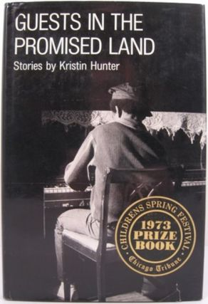 GUESTS IN THE PROMISED LAND:. Kristin Hunter