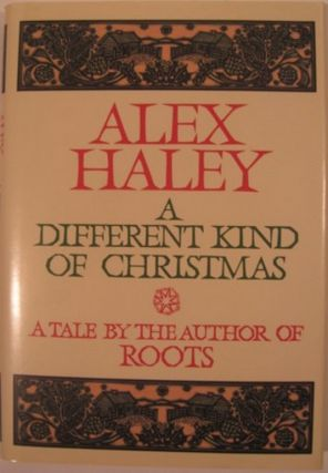 A DIFFERENT KIND OF CHRISTMAS. Alex Haley