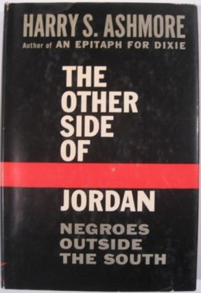 THE OTHER SIDE OF JORDAN:. Harry S. Ashmore