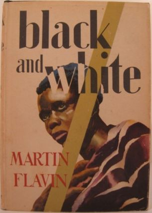 BLACK AND WHITE FROM THE CAPE TO THE CONGO. Martin Flavin