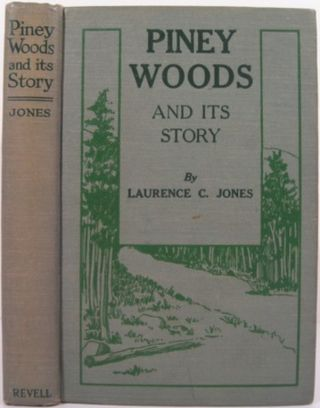 PINEY WOODS AND ITS STORY. Laurence C. Jones