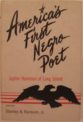 AMERICA'S FIRST NEGRO POET, THE COMPLETE WORKS OF JUPITER HAMMON OF LONG ISLAND. Jupiter Hammon