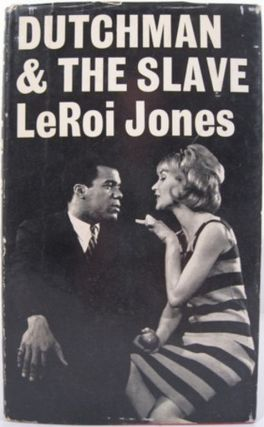 DUTCHMAN AND THE SLAVE. LeRoi Jones