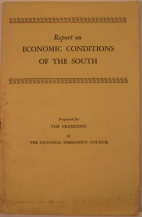 REPORT ON ECONOMIC CONDITION OF THE SOUTH. National Emergency Council