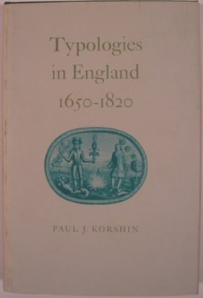 TYPOLOGIES IN ENGLAND 1650-1820. Paul J. Korshin