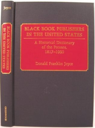 BLACK BOOK PUBLISHERS IN THE UNITED STATES:. Donald Franklin Joyce