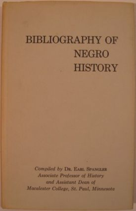 BIBLIOGRAPHY OF NEGRO HISTORY:. Earl Spangler