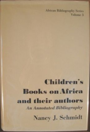 CHILDREN'S BOOKS ON AFRICA AND THEIR AUTHORS:. Nancy J. Schmidt