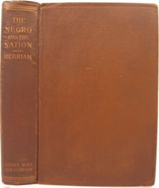 THE NEGRO AND THE NATION:. George S. Merriam