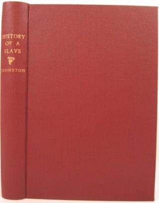 THE HISTORY OF A SLAVE. H. H. Johnston