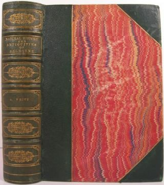 NATURAL HISTORY AND ANTIQUITIES OF SELBORNE. Gilbert White