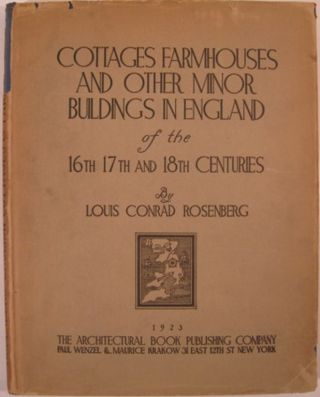 COTTAGES, FARMHOUSES AND OTHER MINOR BUILDINGS IN ENGLAND OF THE 16TH 17TH AND 18TH CENTURIES....