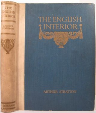 THE ENGLISH INTERIOR:. Arthur Stratton