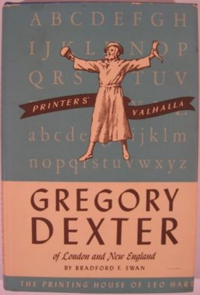 GREGORY DEXTER OF LONDON AND NEW ENGLAND 1610-1700. Bradford F. Swan