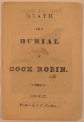 DEATH AND BURIAL OF COCK ROBIN.