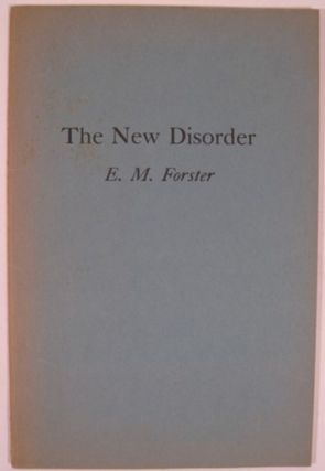 THE NEW DISORDER. E. M. Forster