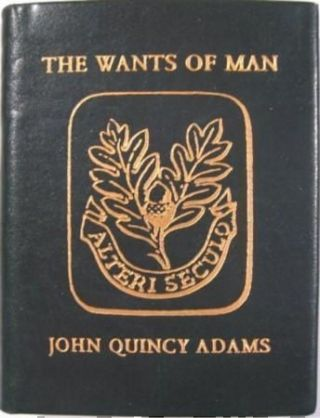THE WANTS OF MAN, A POEM. John Qunicy Adams