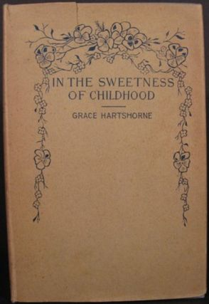 IN THE SWEETNESS OF CHILDHOOD: