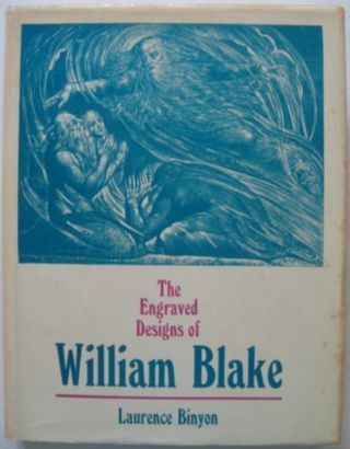 THE ENGRAVED DESIGNS OF WILLIAM BLAKE. Laurence Binyon.
