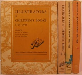 ILLUSTRATORS OF CHILDREN'S BOOKS 1744-1945 [with] Supplements through 1976. Bertha E. et. al Mahony