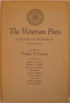 THE VICTORIAN POETS, A GUIDE TO RESEARCH. Frederic E. Faverty