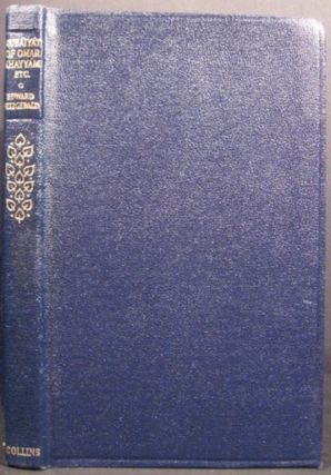 RUBAIYAT OF OMAR KHAYYAM RENDERED INTO ENGLISH VERSE BY EDWARD FITZGERALD FOLLOWED BY EUPHRANOR,...