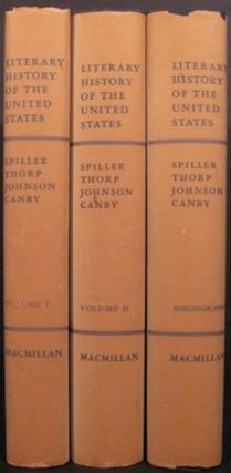 LITERARY HISTORY OF THE UNITED STATES. Robert E. Sipller, et. al