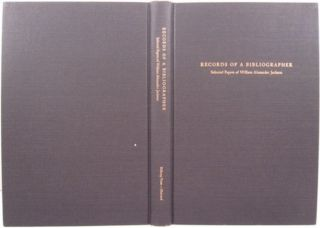 RECORDS OF A BIBLIOGRAPHER, SELECTED PAPERS OF WILLIAM ALEXANDER JACKSON. William Alexander Jackson