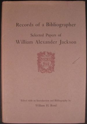 RECORDS OF A BIBLIOGRAPHER, SELECTED PAPERS OF WILLIAM ALEXANDER JACKSON.