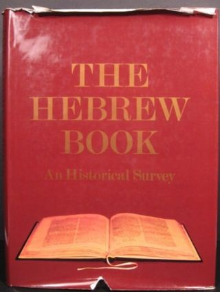 THE HEBREW BOOK, AN HISTORICAL STUDY. Raphael Posner, Israel Ta-Shema, eds