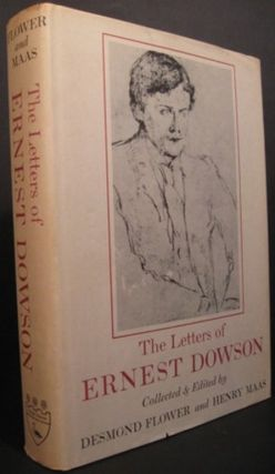 THE LETTERS OF ERNEST DOWSON COLLECTED & EDITED BY DESMOND FLOWER AND HENRY MAAS. Ernest Dowson